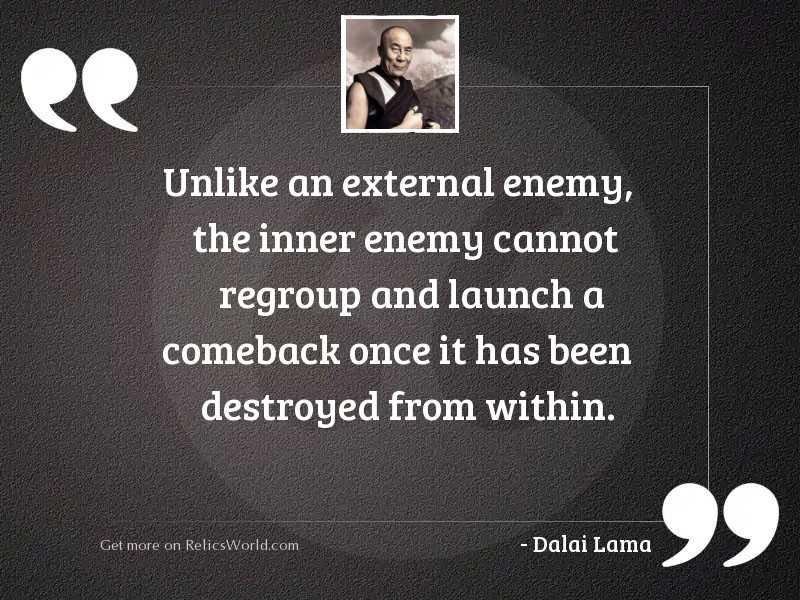 Unlike an external enemy, the
