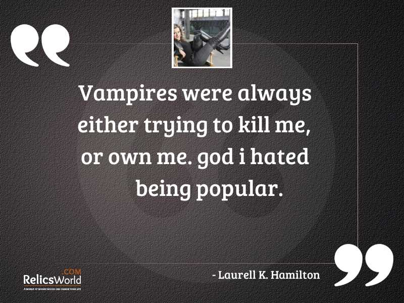 Vampires were always either trying