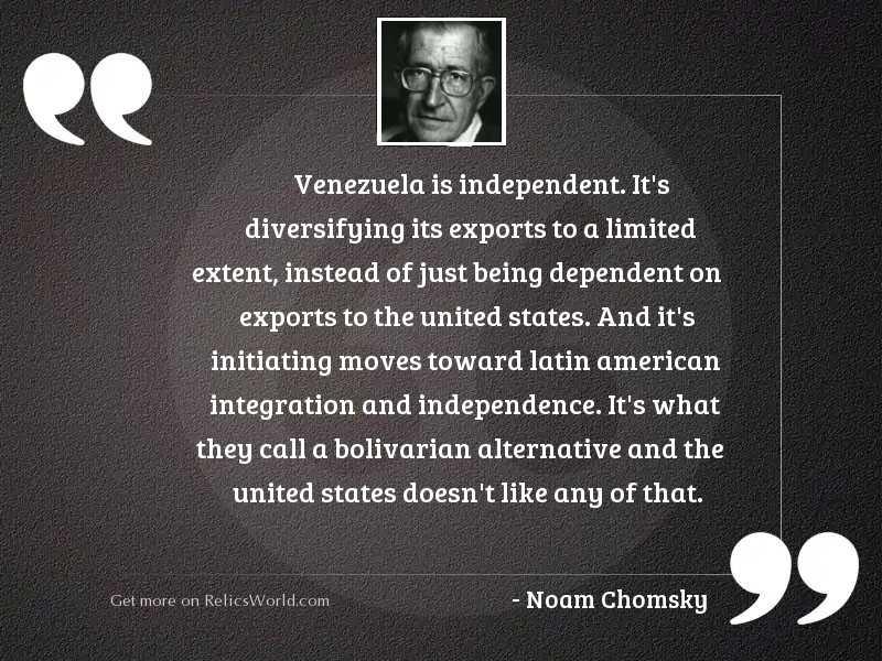 Venezuela is independent. It's