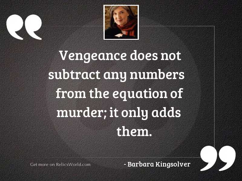 Vengeance does not subtract any