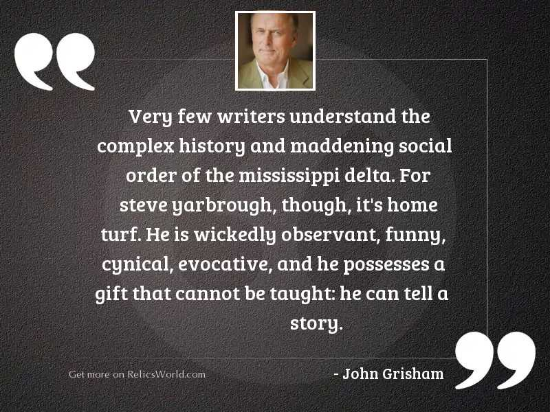 Very few writers understand the