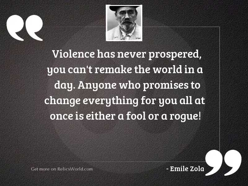 Violence has never prospered, you