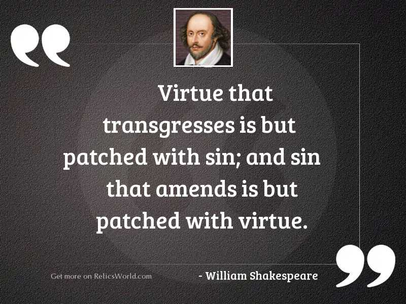 Virtue that transgresses is but