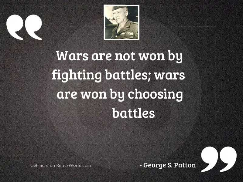 Wars are not won by