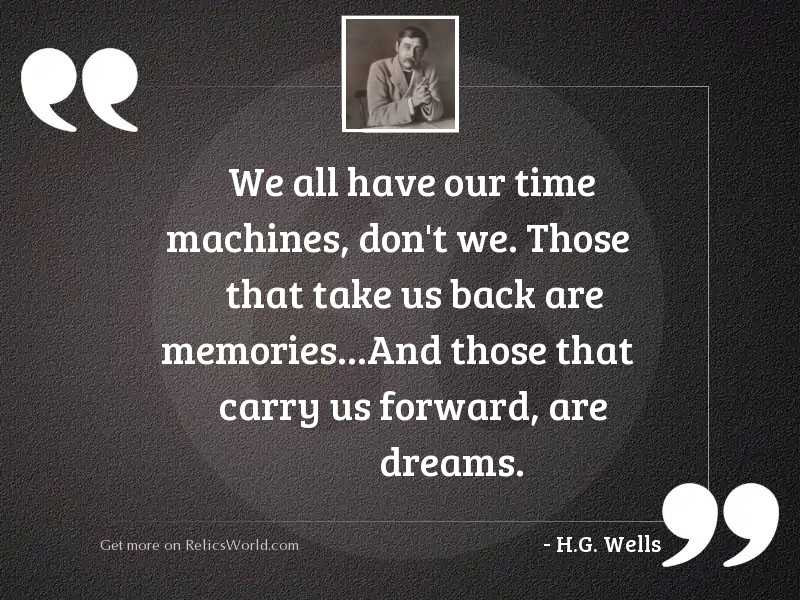 we all have our time inspirational quote by h g wells