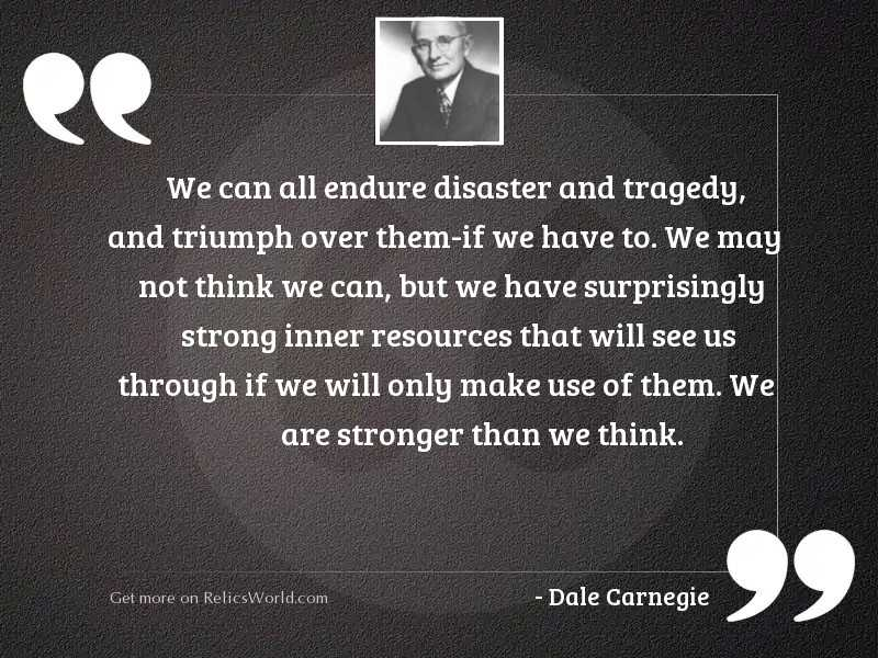 We can all endure disaster
