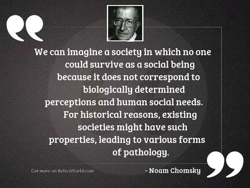 We can imagine a society