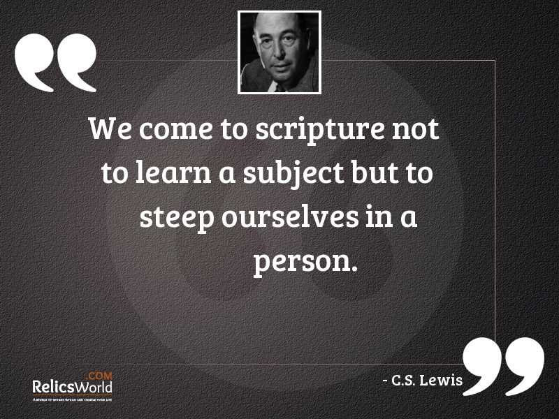 We come to Scripture not