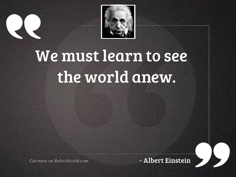 We must learn to see