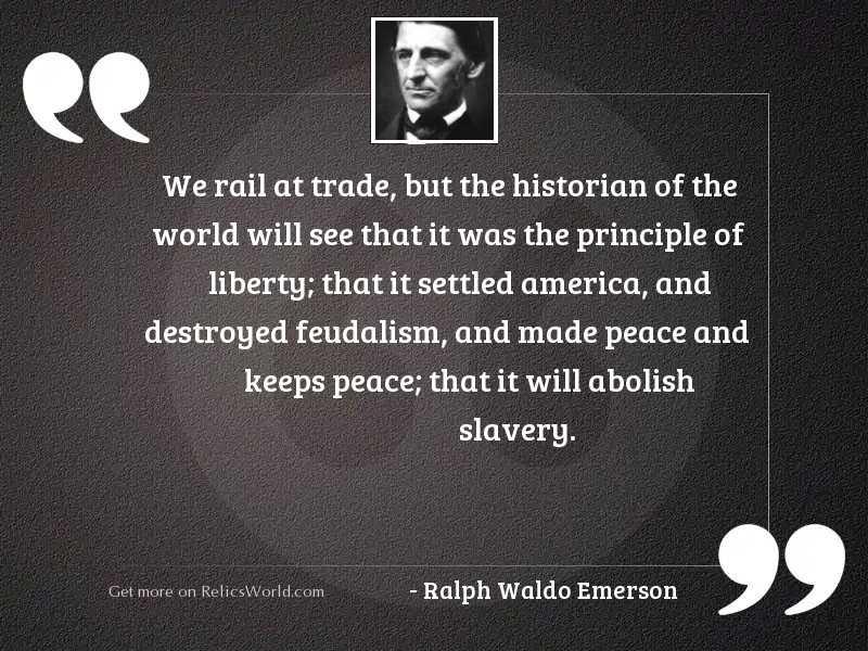 We rail at trade, but