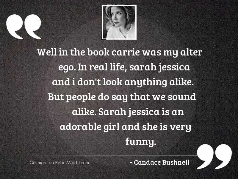 Well in the book Carrie