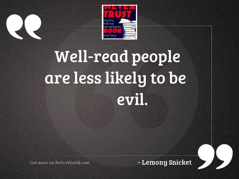 Well-read people are less