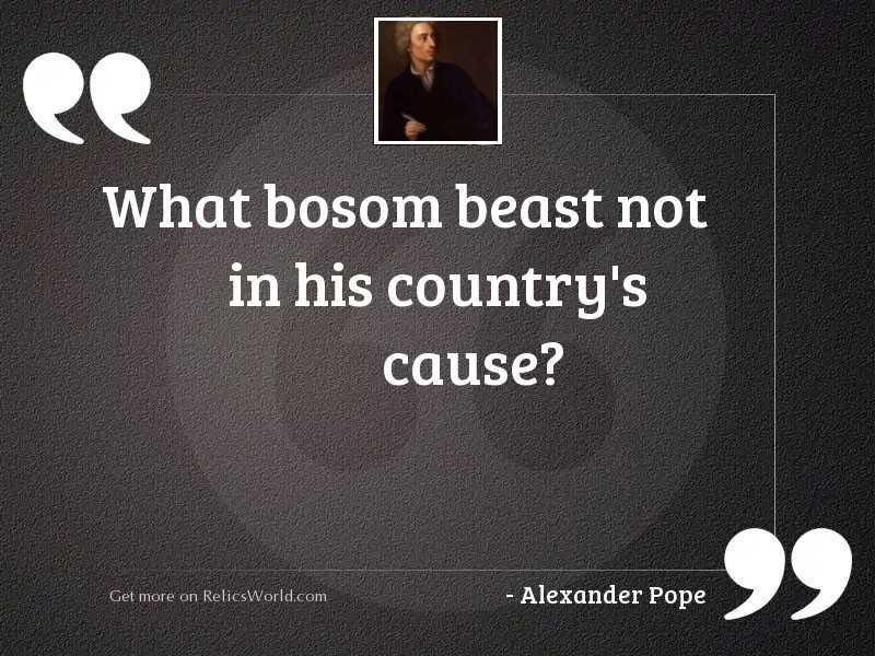 What bosom beast not in
