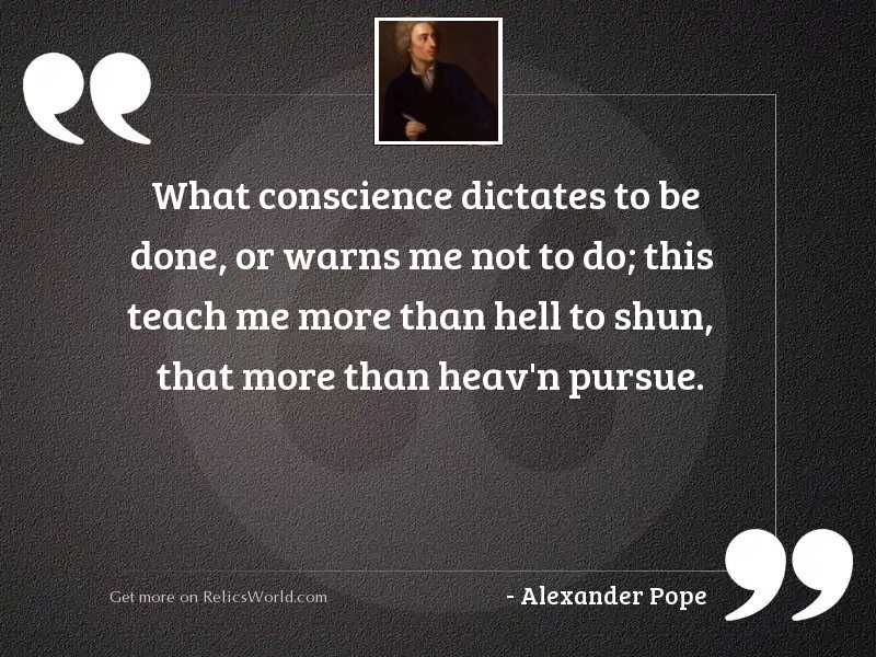 What Conscience dictates to be