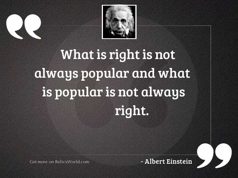 What is right is not
