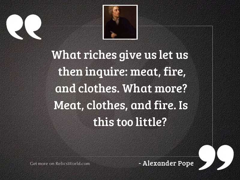 What riches give us let