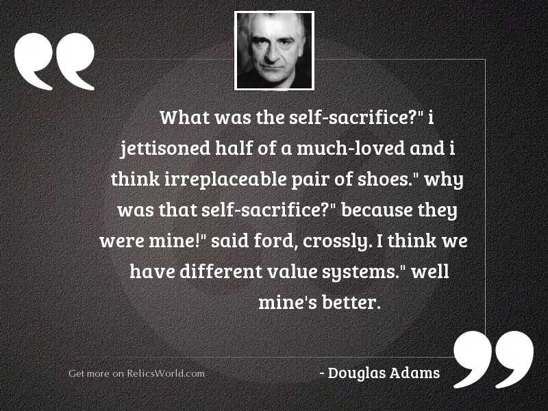 What was the self sacrifice
