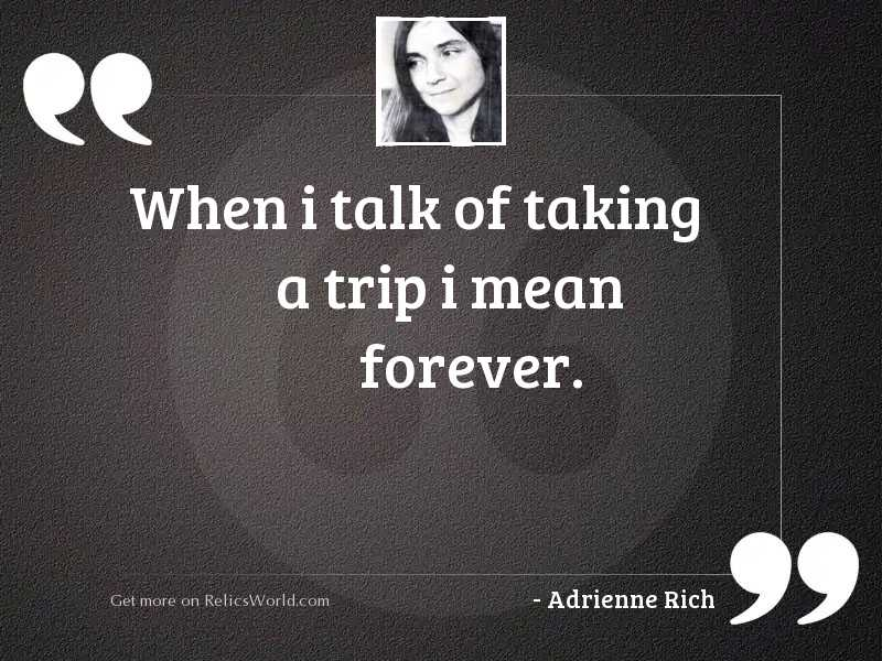 When I talk of taking
