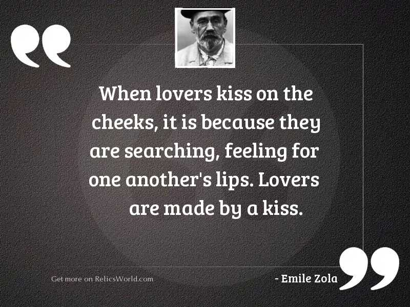 When lovers kiss on the