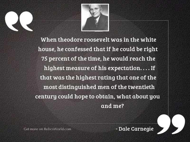 When Theodore Roosevelt was in