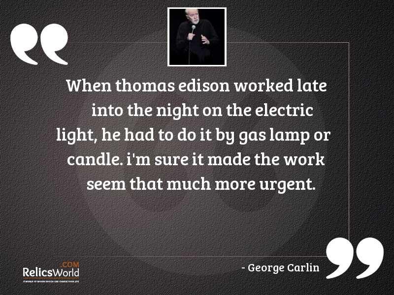 When Thomas Edison worked late
