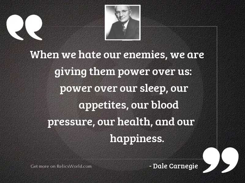 When we hate our enemies,