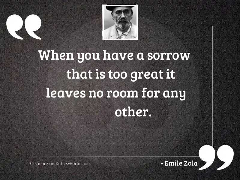 When you have a sorrow