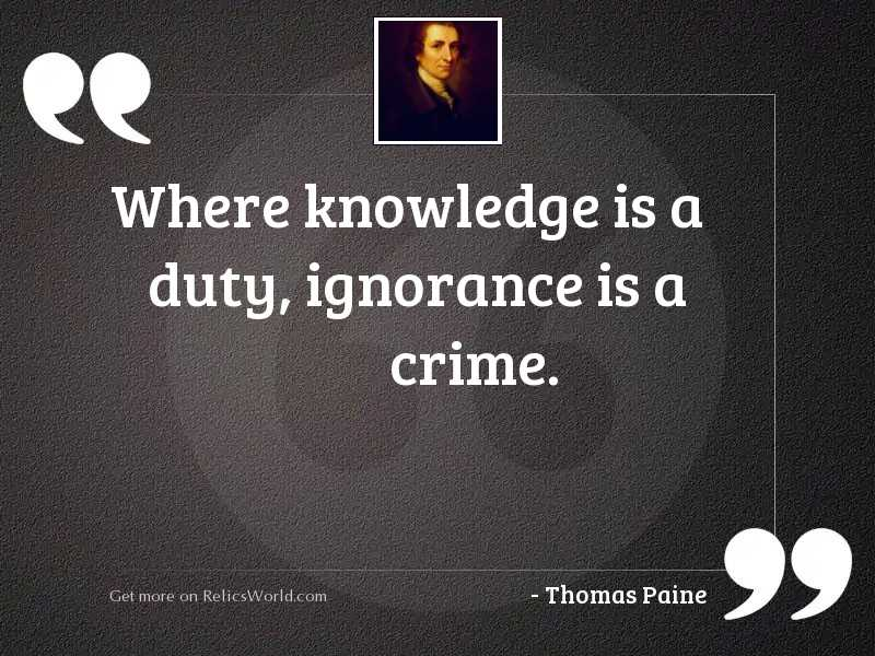 Where knowledge is a duty,
