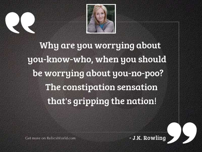 Why are you worrying about