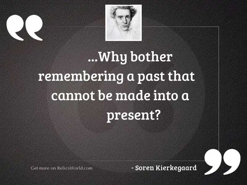 Why bother remembering a past...   Inspirational Quote by ...