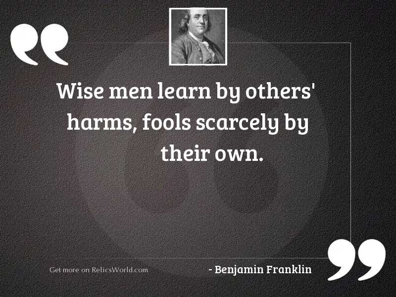 Wise men learn by others'