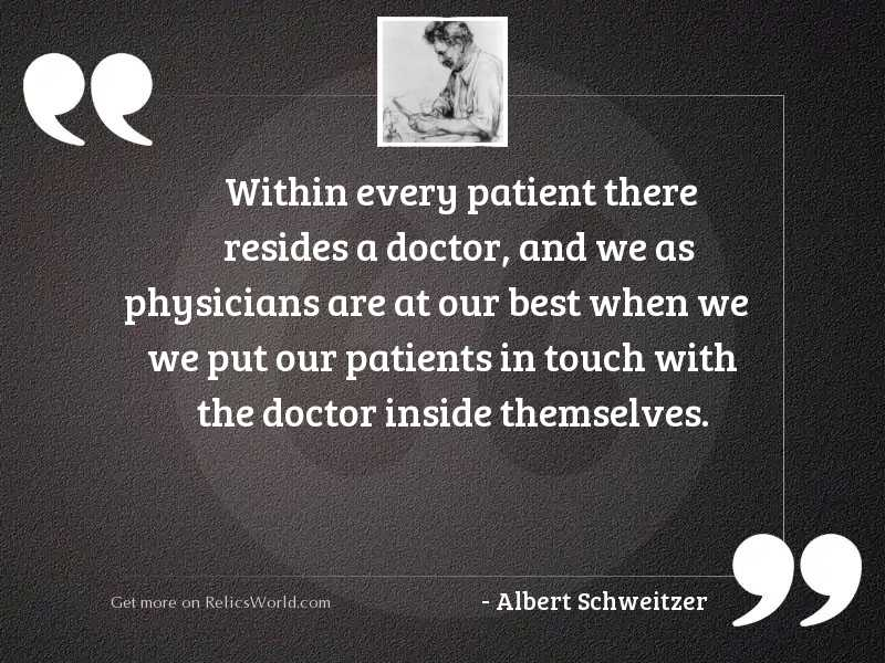Within every patient there resides
