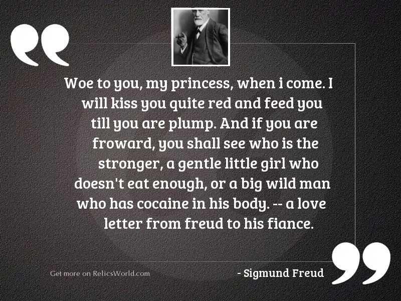 Woe to you, my Princess,