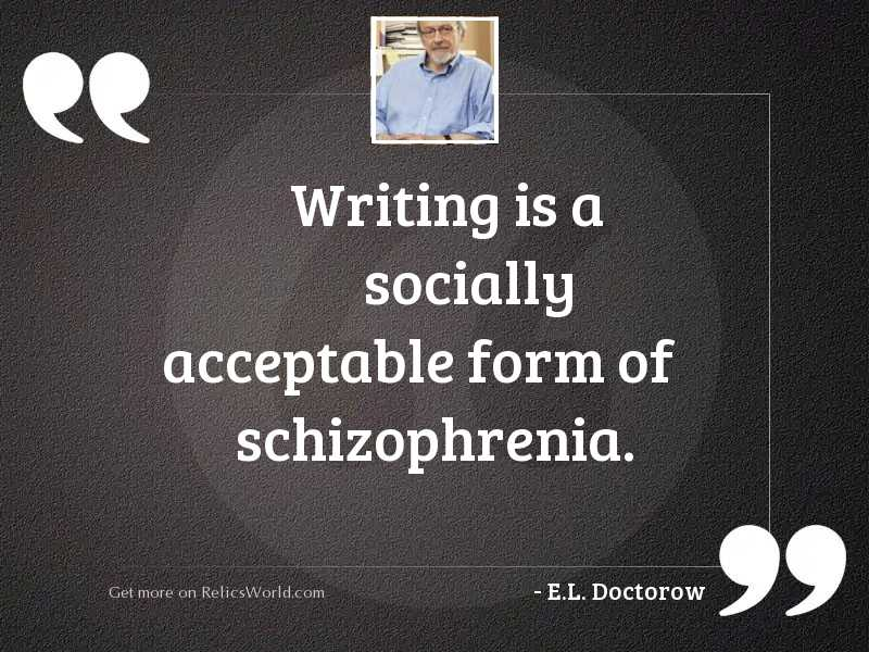 Writing is a socially acceptable