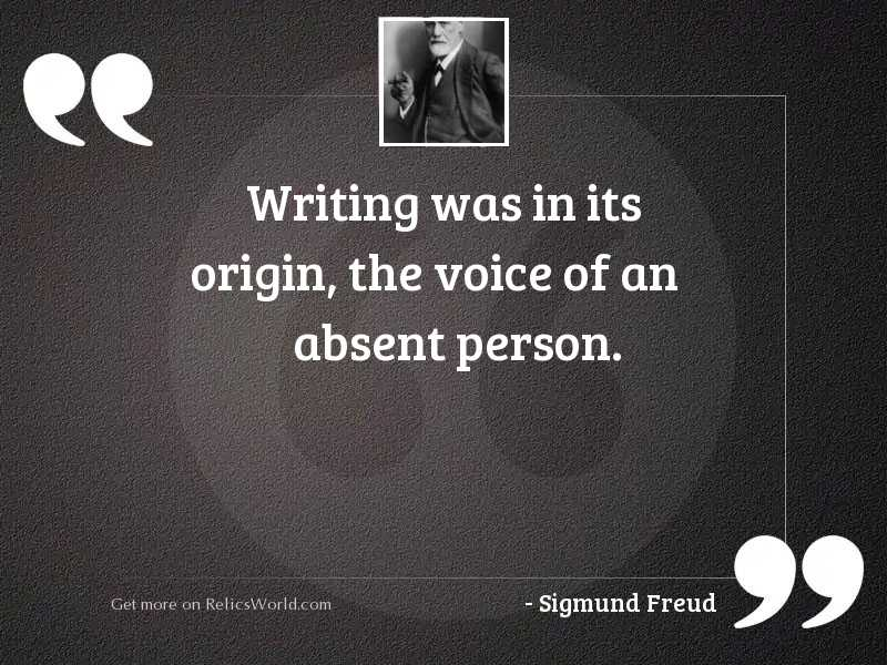 Writing was in its origin,