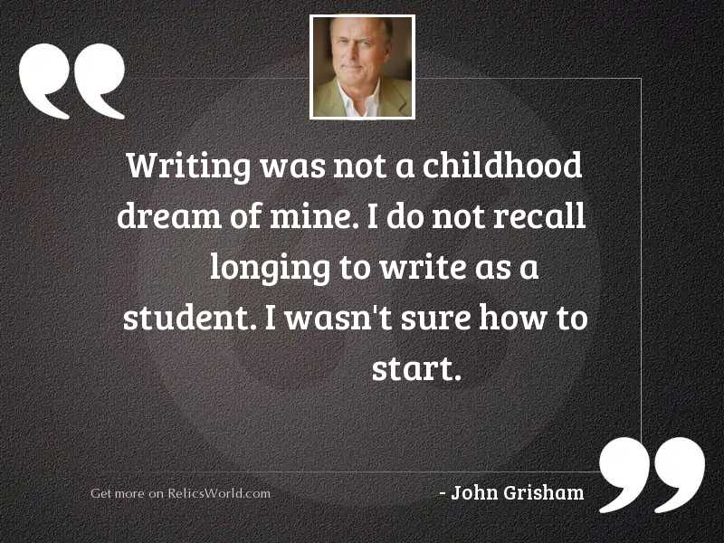 Writing was not a childhood