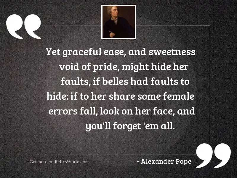 Yet graceful ease, and sweetness