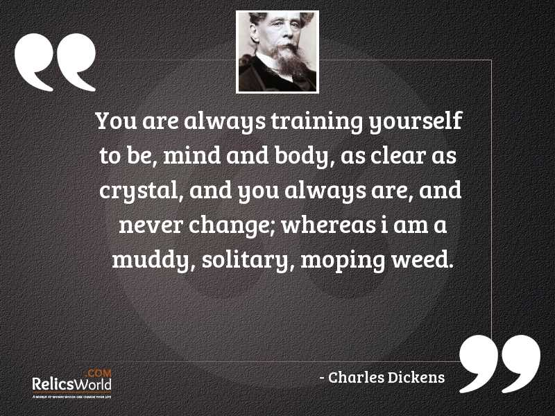 You are always training yourself