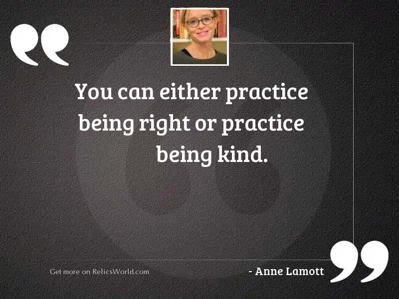 You can either practice being