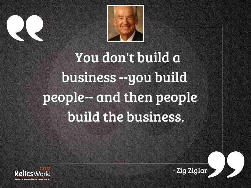 You dont build a business