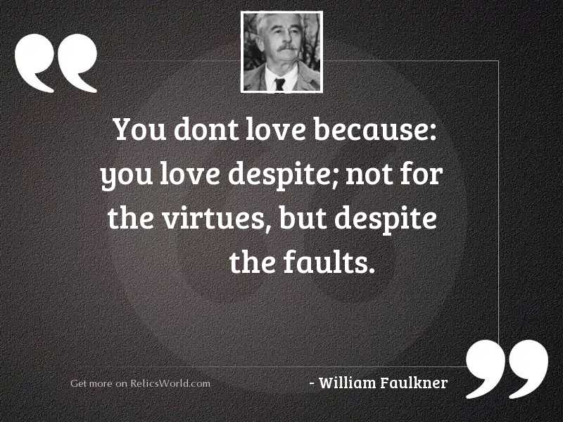 You dont love because: you