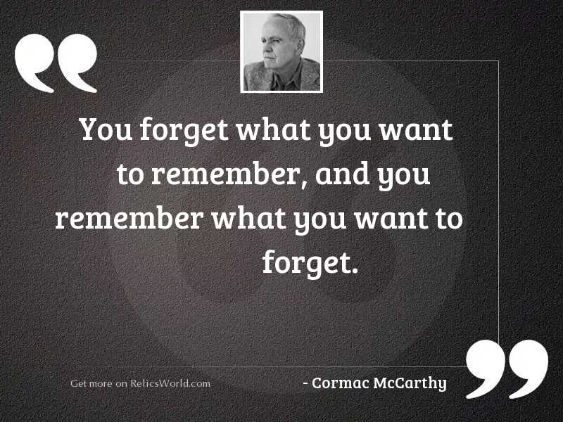 You forget what you want