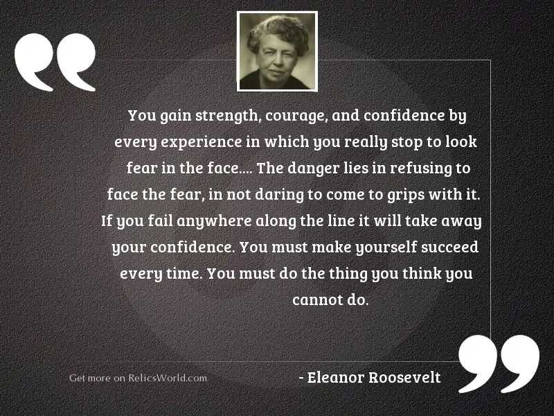 you gain strength courage and inspirational quote by eleanor