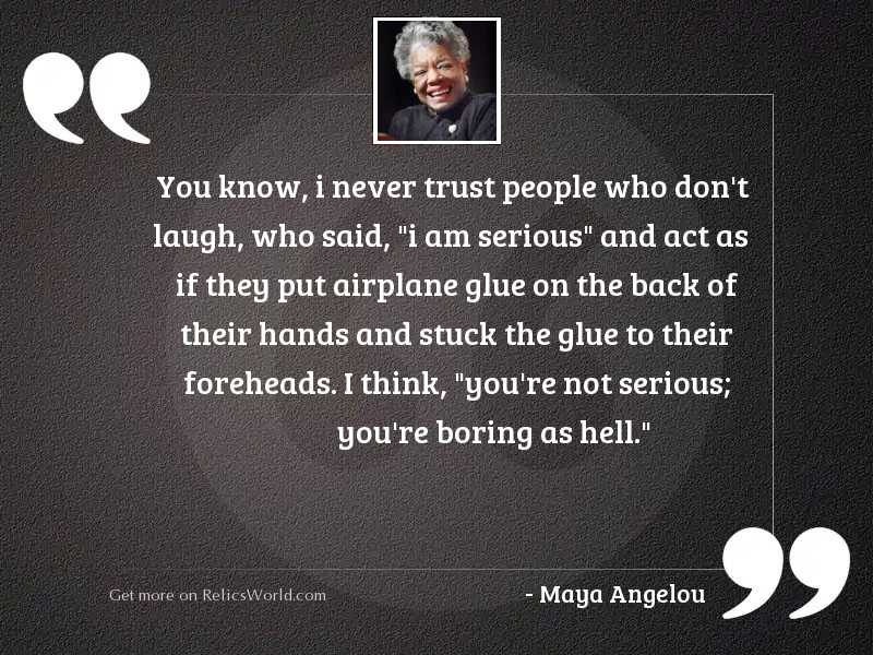 You Know I Never Trust Inspirational Quote By Maya Angelou