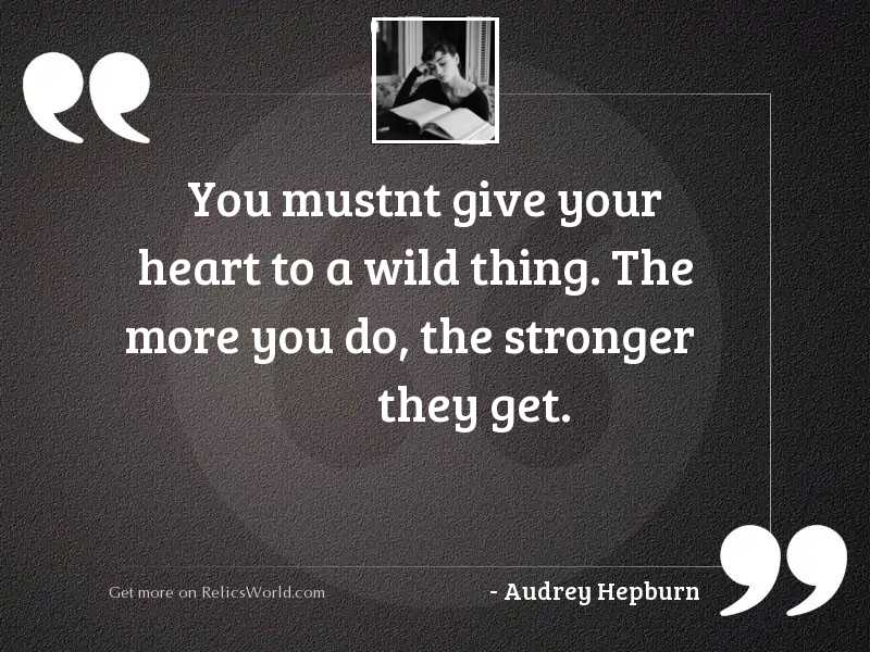 You mustnt give your heart