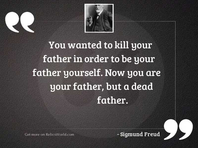You wanted to kill your