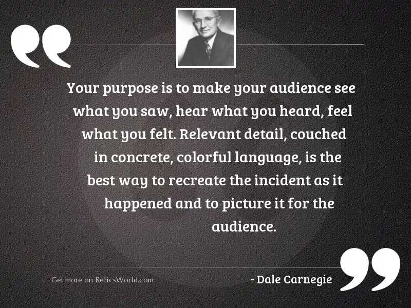 Your purpose is to make