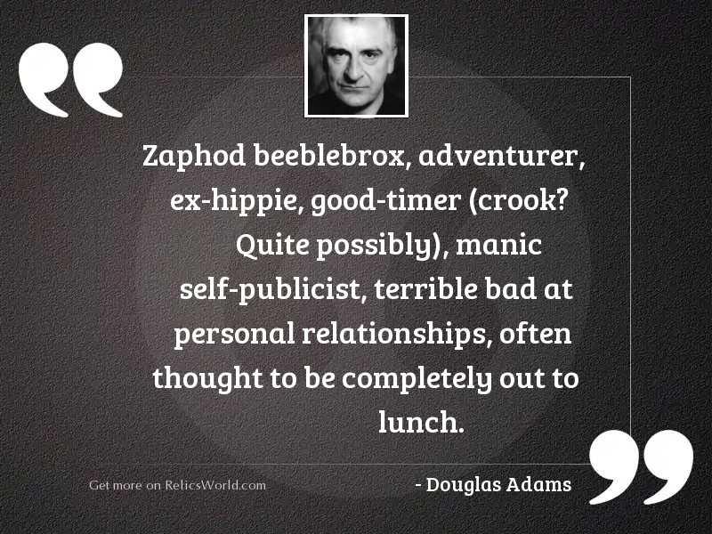 Zaphod Beeblebrox adventurer ex hippie