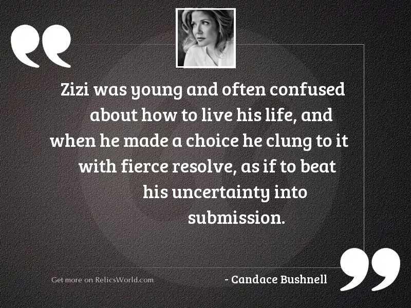 Zizi was young and often
